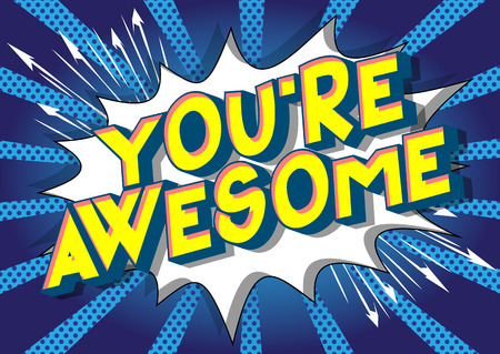 You're Awesome - Vector illustrated comic book style phrase on abstract background. Çizim