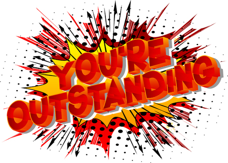 You're Outstanding - Vector illustrated comic book style phrase on abstract background. Archivio Fotografico - 115431180