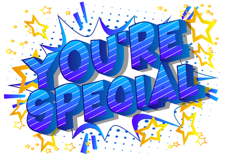 Youre Special - Vector illustrated comic book style phrase on abstract background.