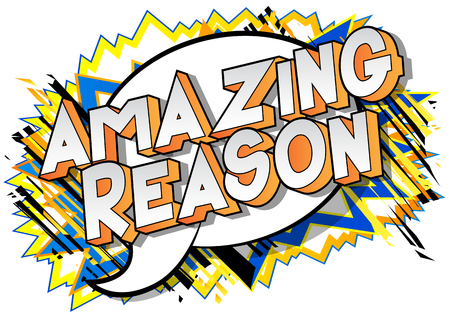 Amazing Reason - Vector illustrated comic book style phrase on abstract background.