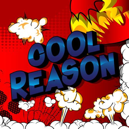 Cool Reason - Vector estilo cómic ilustrado frase sobre fondo abstracto.