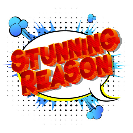 Stunning Reason - Vector illustrated comic book style phrase on abstract background. Illustration