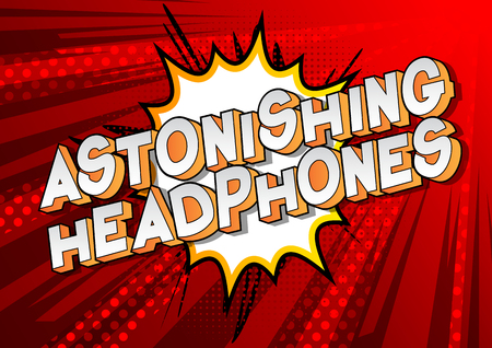 Astonishing Headphones - Vector illustrated comic book style phrase on abstract background.