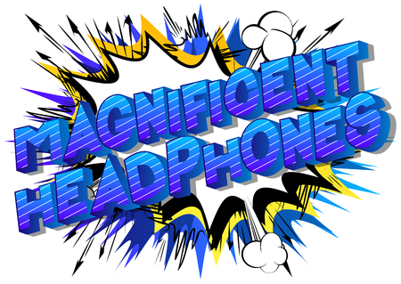 Magnificent Headphones - Vector illustrated comic book style phrase on abstract background.