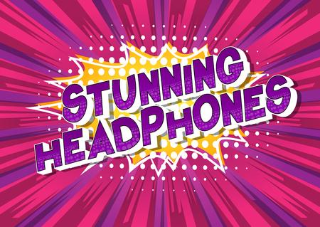 Stunning Headphones - Vector illustrated comic book style phrase on abstract background. Illustration