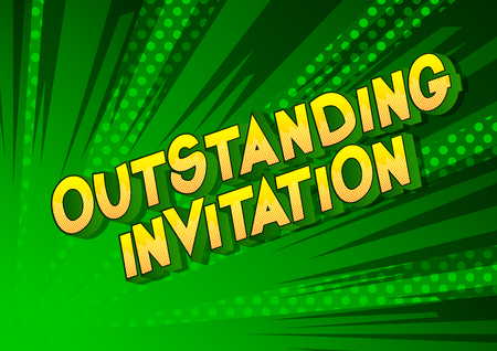 Outstanding Invitation - Vector illustrated comic book style phrase on abstract background. Illustration