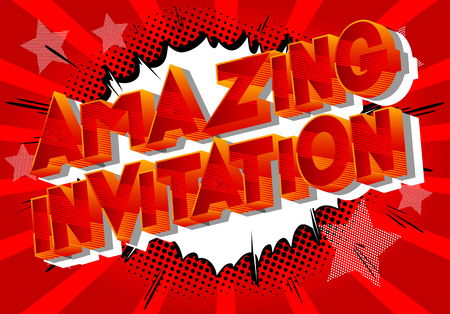 Amazing Invitation - Vector illustrated comic book style phrase on abstract background.