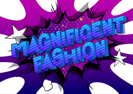 Magnificent Fashion - Vector illustrated comic book style phrase on abstract background. Stockfoto - 115659246
