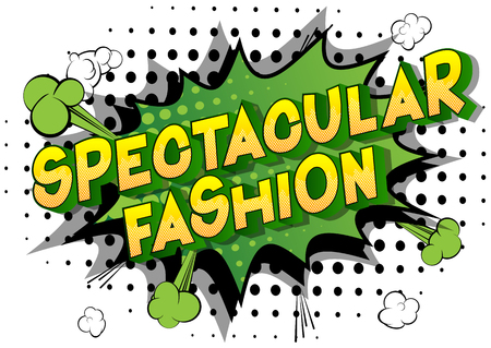 Spectacular Fashion - Vector illustrated comic book style phrase on abstract background.
