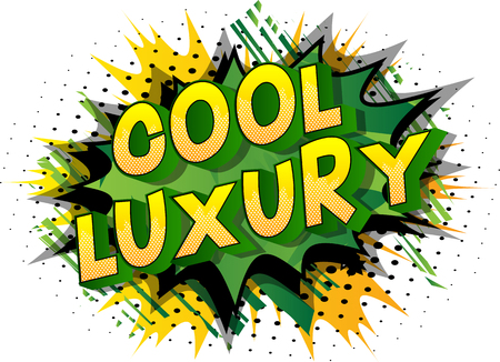 Cool Luxury - Vector illustrated comic book style phrase on abstract background.