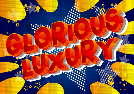 Glorious Luxury - Vector illustrated comic book style phrase on abstract background.