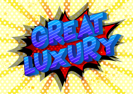 Great Luxury - Vector illustrated comic book style phrase on abstract background.
