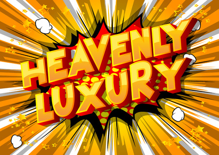 Heavenly Luxury - Vector illustrated comic book style phrase on abstract background.