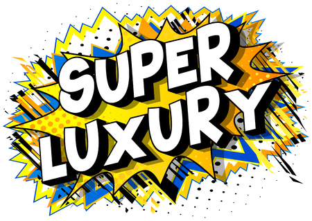 Super Luxury - Vector illustrated comic book style phrase on abstract background.