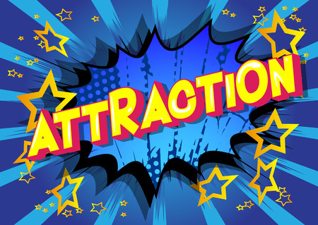 Attraction - Vector illustrated comic book style phrase on abstract background.