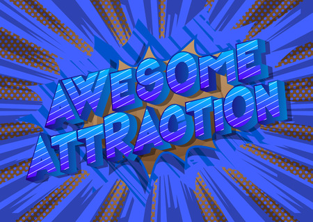 Awesome Attraction - Vector illustrated comic book style phrase on abstract background.
