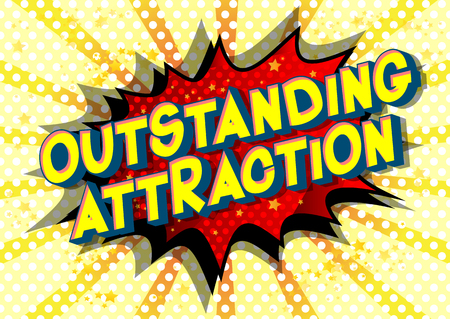 Outstanding Attraction - Vector illustrated comic book style phrase on abstract background.