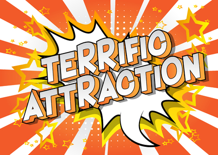 Terrific Attraction - Vector illustrated comic book style phrase on abstract background.