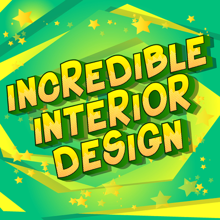 Incredible Interior Design - Vector illustrated comic book style phrase on abstract background. Ilustração