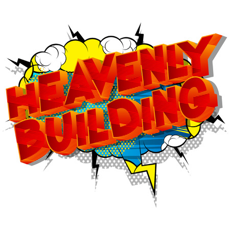 Heavenly Building - Vector illustrated comic book style phrase on abstract background.