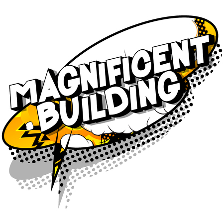 Magnificent Building - Vector illustrated comic book style phrase on abstract background. Stock Vector - 115799873