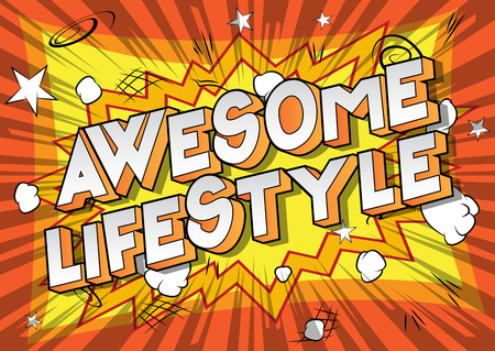 Awesome Lifestyle - Vector illustrated comic book style phrase on abstract background.