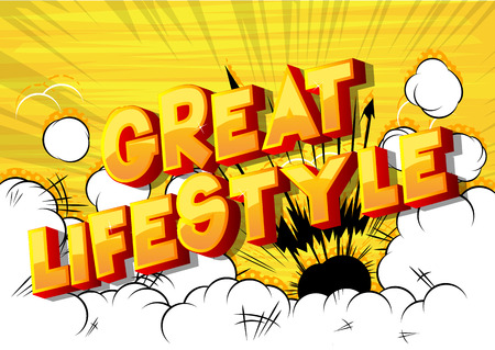 Great Lifestyle - Vector illustrated comic book style phrase on abstract background.