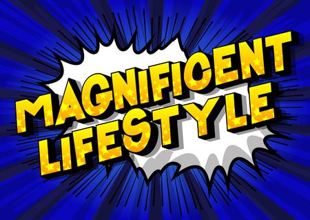 Magnifico stile di vita - Vettore illustrata in stile fumetto una frase su sfondo astratto. Vettoriali