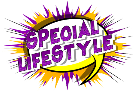 Special Lifestyle - Vector illustrated comic book style phrase on abstract background.