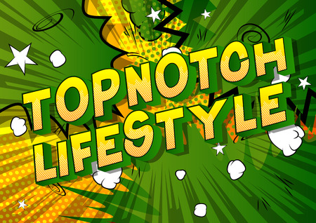 Topnotch Lifestyle - Vector illustrated comic book style phrase on abstract background.