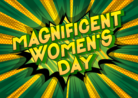 Magnificent Women's Day - Vector illustrated comic book style phrase on abstract background.