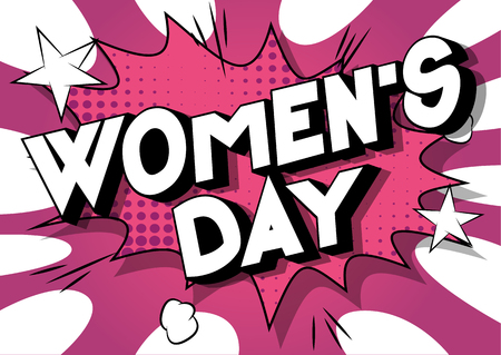 Womens Day - Vector illustrated comic book style phrase on abstract background.