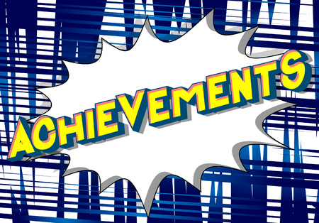Achievements - Vector illustrated comic book style phrase on abstract background.