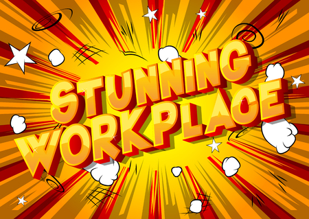 Stunning Workplace - Vector illustrated comic book style phrase on abstract background.