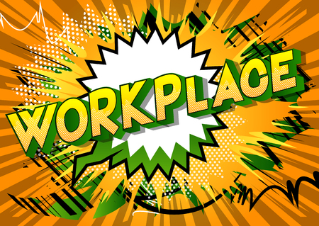 Workplace - Vector illustrated comic book style phrase on abstract background.