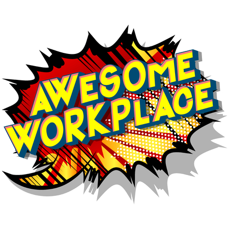 Awesome Workplace - Vector illustrated comic book style phrase on abstract background.