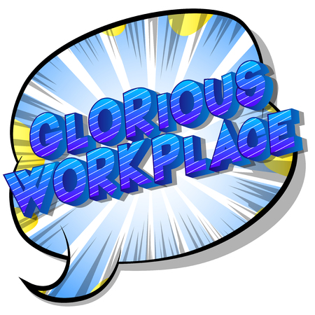Glorious Workplace - Vector illustrated comic book style phrase on abstract background. Stock Illustratie