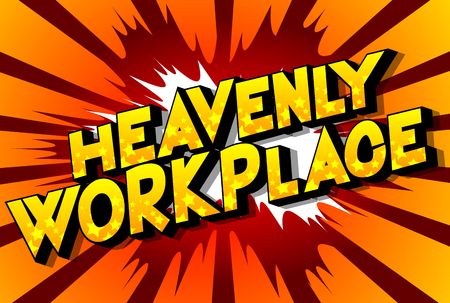 Heavenly Workplace - Vector illustrated comic book style phrase on abstract background. Ilustração