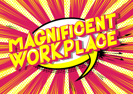 Magnificent Workplace - Vector illustrated comic book style phrase on abstract background. Stock Illustratie