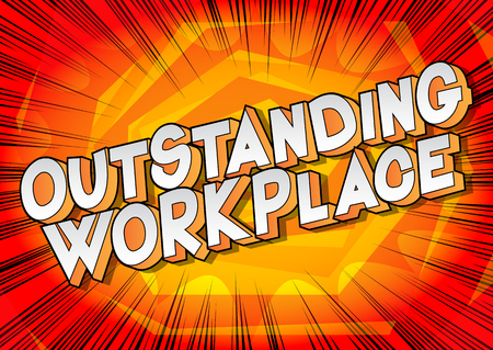 Outstanding Workplace - Vector illustrated comic book style phrase on abstract background.