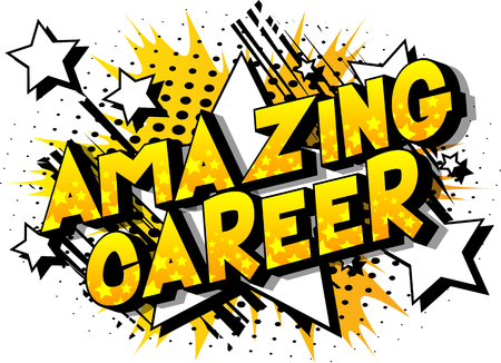 Amazing Career - Vector illustrated comic book style phrase on abstract background. Illustration
