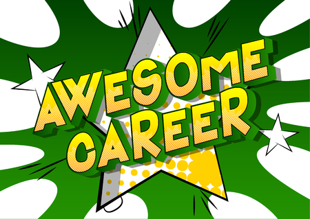 Awesome Career - Vector illustrated comic book style phrase on abstract background.