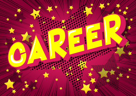 Career - Vector illustrated comic book style phrase on abstract background.