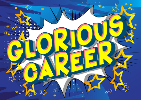 Glorious Career - Vector illustrated comic book style phrase on abstract background.