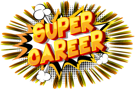 Super Career - Vector illustrated comic book style phrase on abstract background.