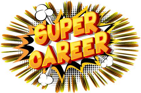 Superkarriere - Vektor illustrierte Comic-Stil-Phrase auf abstraktem Hintergrund.