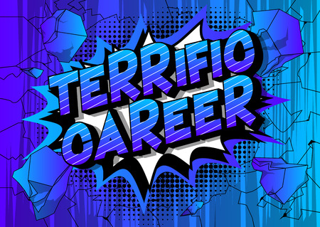 Terrific Career - Vector illustrated comic book style phrase on abstract background.