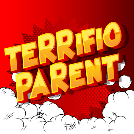 Terrific Parent - Vector illustrated comic book style phrase on abstract background.