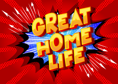 Great Home Life - Vector illustrated comic book style phrase on abstract background. Çizim
