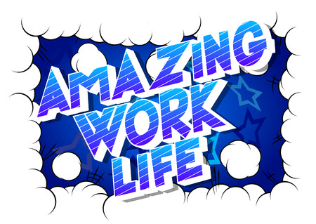 Amazing Work life - Vector illustrated comic book style phrase on abstract background. Stock Illustratie